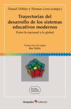 Trayectorias del desarrollo de los sistemas educativos modernos (ebook)