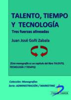Talento, tecnología y tiempo. Tres fuerzas alineadas