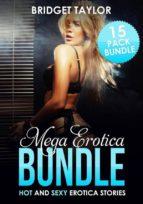 Mega Erotica Bundle: Hot and Steamy Erotica Stories (ebook)