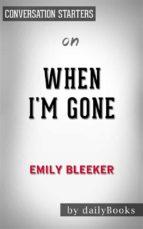 When I'm Gone: by Emily Bleeker | Conversation Starters (ebook)