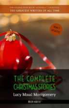 Lucy Maud Montgomery: The Complete Christmas Stories (ebook)