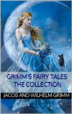 Grimm's fairy tales: the collection (ebook)