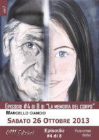 Sabato 26 Ottobre 2013 - serie La memoria del corpo ep. #4 (ebook)