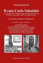 Il caso Carlo Sabattini l'ambientalista che fu dichiarato pazzo e rinchiuso in manicomio... (ebook)