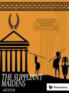 The Suppliant Maidens (ebook)