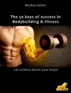 The 50 keys of success in Body Building and Fitness (ebook)