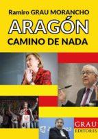 ARAGÓN, CAMINO DE NADA (ebook)