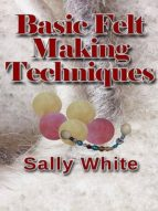 Basic Felt Making Techniques (ebook)