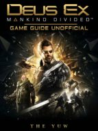 Deus Ex Mankind Divided Game Guide Unofficial (ebook)