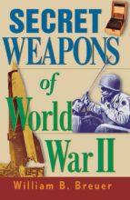 Secret Weapons of World War II (ebook)