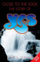 Close to the Edge: The Story of Yes (ebook)