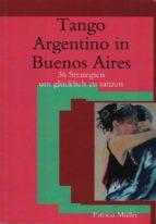 Tango Argentino in Buenos Aires - 36 Strategien um glücklich zu tanzen (ebook)