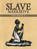 Slave Narrative Six Pack 2 (Illustrated) (ebook)