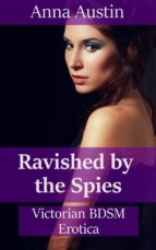 Ravished By The Spies (ebook)