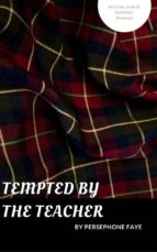 Tempted By The Teacher (ebook)