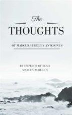 Thoughts of Marcus Aurelius Antoninus (ebook)