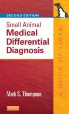 SMALL ANIMAL MEDICAL DIFFERENTIAL DIAGNOSIS E-BOOK