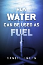 How Water Can Be Used as Fuel (ebook)
