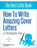 HOW TO WRITE AMAZING COVER LETTERS