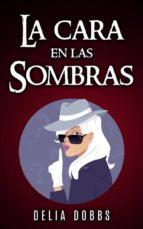 La Cara En Las Sombras (ebook)