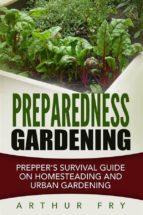 Preparedness Gardening: Prepper