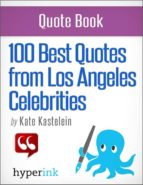 100 Best Quotes from Los Angeles' Celebrities (ebook)