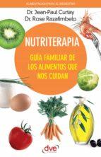 Nutriterapia. Guía familiar de los alimentos que nos cuidan (ebook)