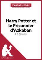 Harry Potter et le Prisonnier d'Azkaban de J. K. Rowling (Fiche de lecture) (ebook)