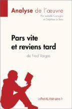 Pars vite et reviens tard de Fred Vargas (Analyse de l'oeuvre) (ebook)