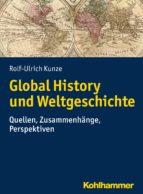 GLOBAL HISTORY UND WELTGESCHICHTE
