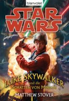 STAR WARS. LUKE SKYWALKER UND DIE SCHATTEN VON MINDOR