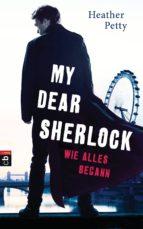 My Dear Sherlock - Wie alles begann (ebook)