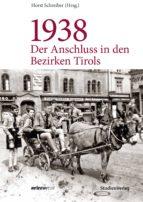 1938 - Der Anschluss in den Bezirken Tirols (ebook)