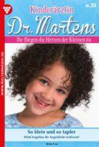 KINDERÄRZTIN DR. MARTENS 30 ? ARZTROMAN