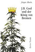 J.B. Cool und der König von Bremen (ebook)