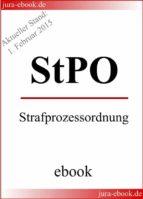 StPO - Strafprozessordnung - Aktueller Stand: 1. Februar 2015 (ebook)