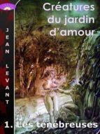 CRÉATURES DU JARDIN D'AMOUR