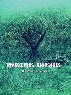 MEINE WEGE