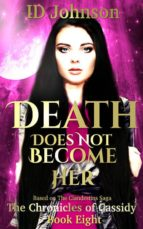 DEATH DOES NOT BECOME HER