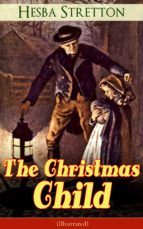 The Christmas Child (Illustrated) (ebook)