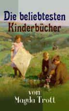 Die beliebtesten Kinderbücher von Magda Trott (ebook)