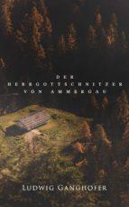 Der Herrgottschnitzer von Ammergau (ebook)