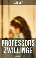 Professors Zwillinge (Gesamtausgabe in 5 Bänden) (ebook)