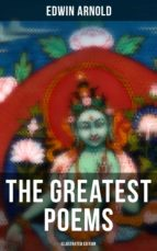 The Greatest Poems of Edwin Arnold (Illustrated Edition) (ebook)