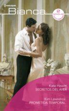 Secretos del ayer - Prometida temporal (ebook)