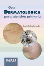 Guía dermatológica para atención primaria (ebook)