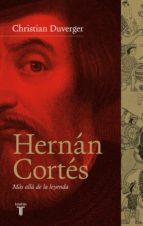 Hernán Cortés. Más allá de la leyenda (ebook)