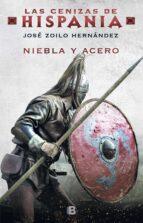 NIEBLA Y ACERO (LAS CENIZAS DE HISPANIA 2)
