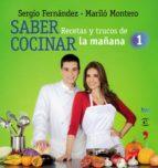 Saber cocinar. Recetas y trucos de la mañana de la 1 (ebook)