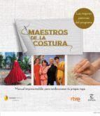 Maestros de la costura. Manual imprescindible para confeccionar tu propia ropa (ebook)